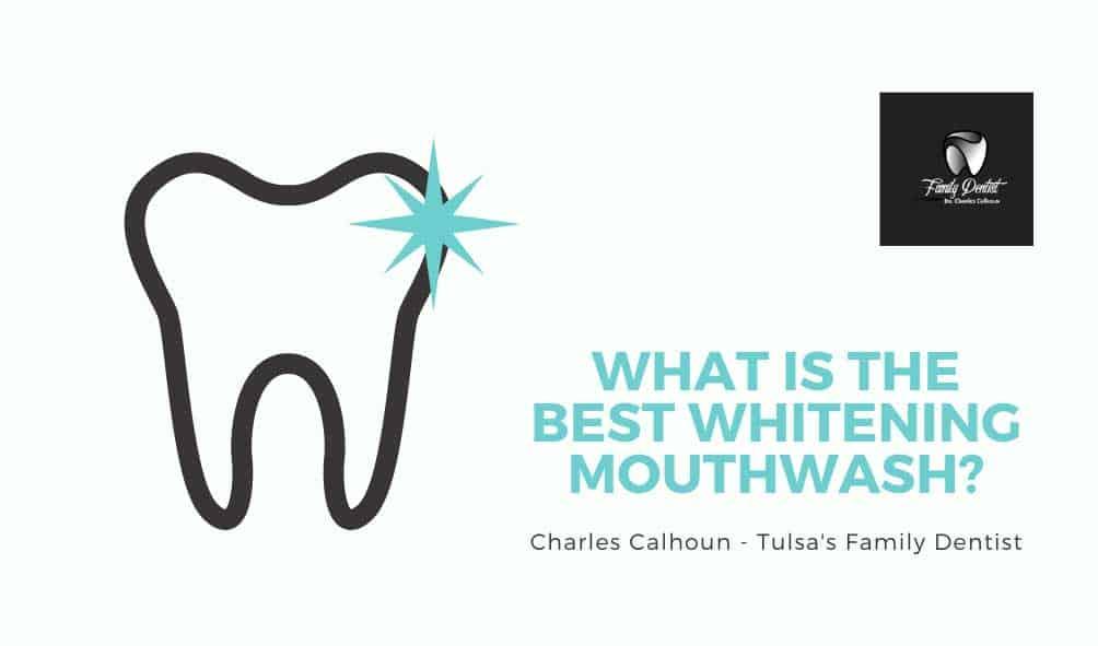 The Best Whitening Mouthwash – What Mouthwash Should I Use?